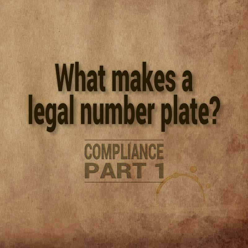 What makes a legal number plate - Compliance part-1